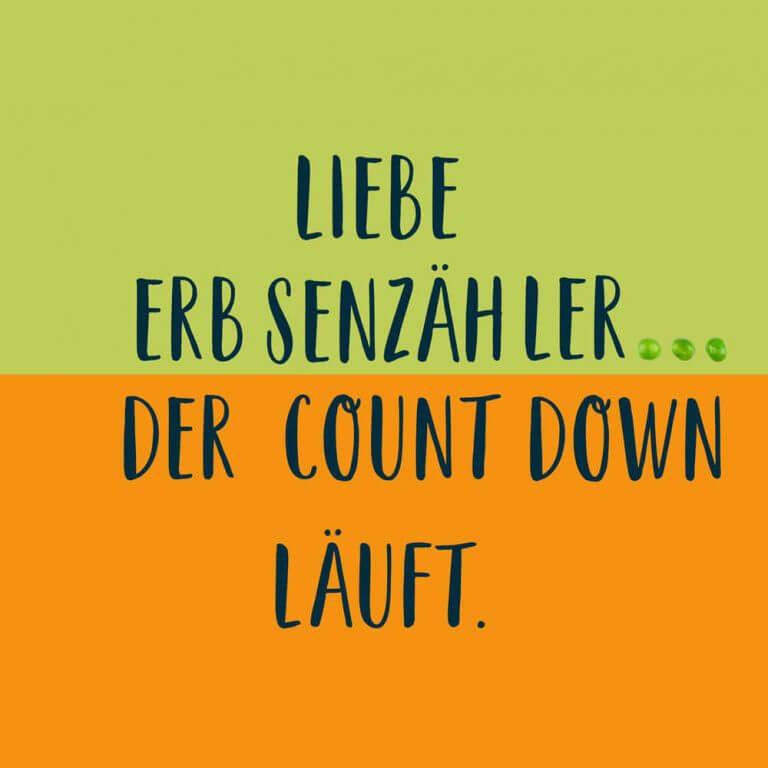Liebe Erbsenzähler … Der Count Down läuft.