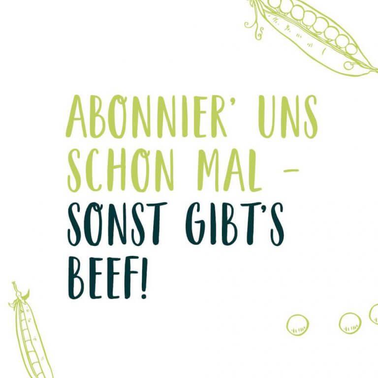 Abonnier' uns schon mal – sonst gibt's Beef!